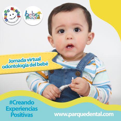 Parque Dental y Bebe Mundo: Jornada Virtual de la Odontología del Bebé