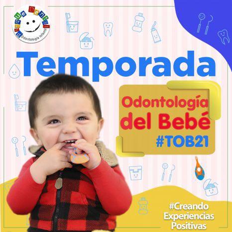Temporada de Odontología del Bebe #TOB21